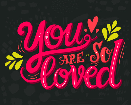 t shirt print: You are loved. Hand drawn vintage illustration with hand lettering. This illustration can be used as a greeting card for Valentines day or wedding or as a print or poster. Illustration