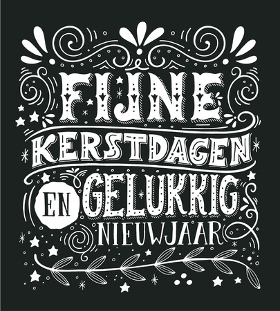 dutch: Fijne Kerstdagen en gelukkig Nieuwjaar (Dutch, en.: Merry Christmas and happy New year). Retro poster with hand lettering and decoration elements. This illustration can be used as a greeting card, poster or print. Illustration