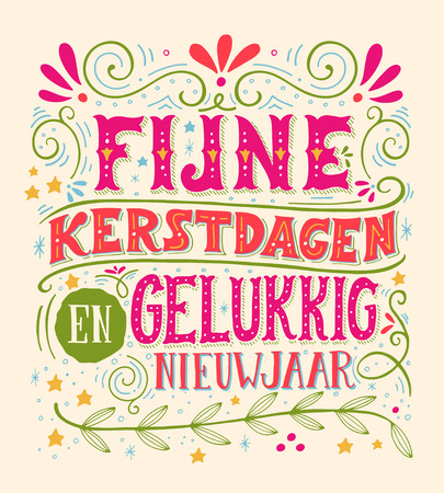 en: Fijne Kerstdagen en gelukkig Nieuwjaar (Dutch, en.: Merry Christmas and happy New year). Retro poster with hand lettering and decoration elements. This illustration can be used as a greeting card, poster or print. Illustration