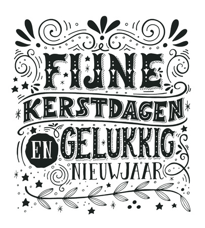 christmas graphic: Fijne Kerstdagen en gelukkig Nieuwjaar (Dutch, en.: Merry Christmas and happy New year). Retro poster with hand lettering and decoration elements. This illustration can be used as a greeting card, poster or print. Illustration