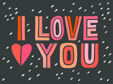 t shirt print: I love you. Hand lettering with decoration elements. This illustration can be used as a greeting card for Valentines day or wedding or as a print or poster.