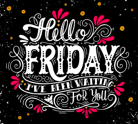 Hello friday. I've been waiting for you. Quote. Hand drawn vintage illustration with hand lettering. This illustration can be used as a print on t-shirts and bags or as a poster.