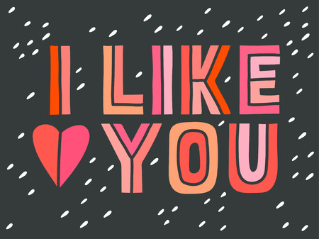 i like: I like you. Hand lettering with decoration elements. This illustration can be used as a greeting card for Valentines day or wedding or as a print or poster.