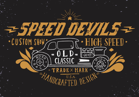 Speed devils. Hand drawn grunge vintage illustration with hand lettering and a old timer car. This illustration can be used as a print on t-shirts and bags, stationary or as a poster.