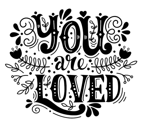 loved: You are loved. Hand lettering with decoration elements. This illustration can be used as a greeting card for Valentines day or wedding or as a print or poster.