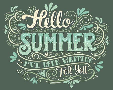Hello summer. I have been waiting for you. Hand drawn vintage hand lettering. This illustration can be used as a print on t-shirts and bags, stationary or as a poster. Stock Photo