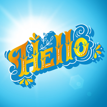 feel good: Hello. Hand drawn vintage lettering with floral decoration elements on sunny background. Good feeling.