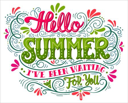 Hallo zomer. Ik heb op je gewacht. Getrokken vintage hand belettering. Deze illustratie kan worden gebruikt als een afdruk op t-shirts en tassen, stationaire of posters.