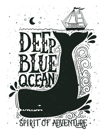 blue sea: Deep blue sea. Hand drawn nautical vintage label with a whale, boat, lettering and decoration elements. This illustration can be used as a print on T-shirts and bags.