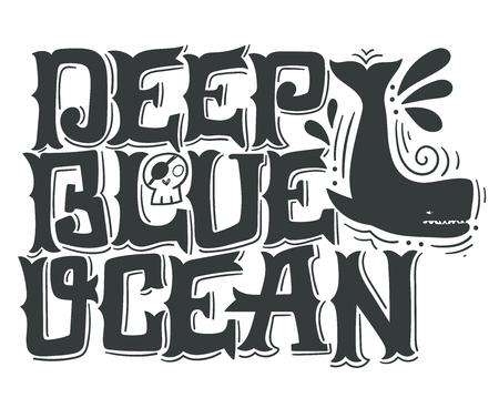 deep blue: Deep blue ocean. Nautical quote. Hand drawn vintage illustration with hand lettering, pirate skull and whale. This illustration can be used as a print on t-shirts and bags or as a poster. Illustration