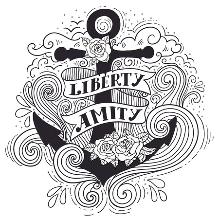amity: Liberty and Amity. Hand drawn nautical vintage label with an anchor, roses, lettering, clouds and waves. This illustration can be used as a print on T-shirts and bags or as a coloring page. Stock Photo
