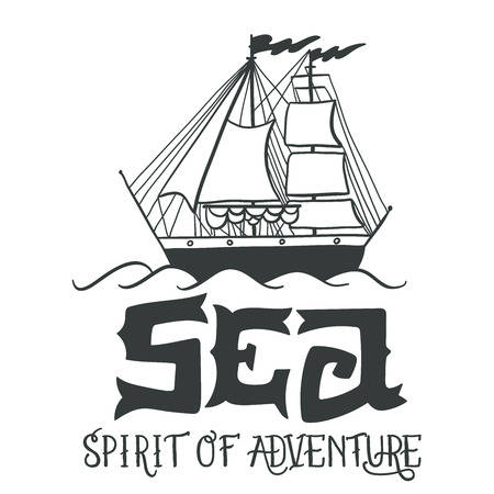Sea. Spirit of adventure. Hand drawn nautical vintage label with a sailng yacht and lettering. This illustration can be used as a print on T-shirts and bags. Zdjęcie Seryjne