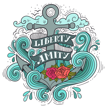 amity: Liberty and Amity. Hand drawn nautical vintage label with an anchor, roses, lettering, clouds and waves. This illustration can be used as a print on T-shirts and bags. Stock Photo