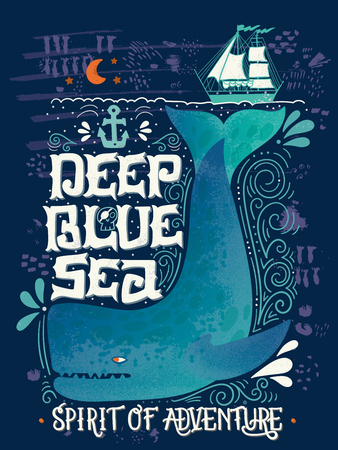 phrases: Deep blue sea. Hand drawn nautical vintage label with a whale, boat, anchor, lettering and decoration elements. This illustration can be used as a print on T-shirts and bags.