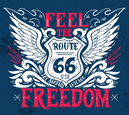 apparel: Feel the freedom. Route 66. Hand drawn grunge vintage illustration with hand lettering. This illustration can be used as a print on t-shirts and bags, stationary or as a poster. Illustration