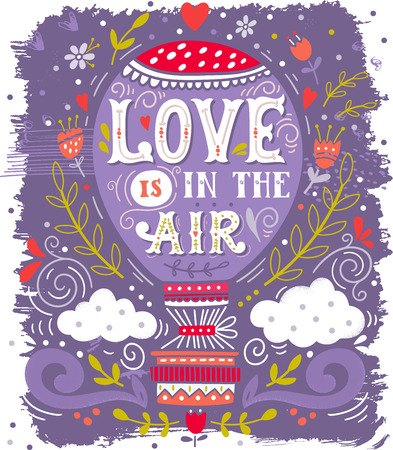 typography: Love is in the air. Hand drawn vintage print with a hot air balloon and hand lettering. Illustration