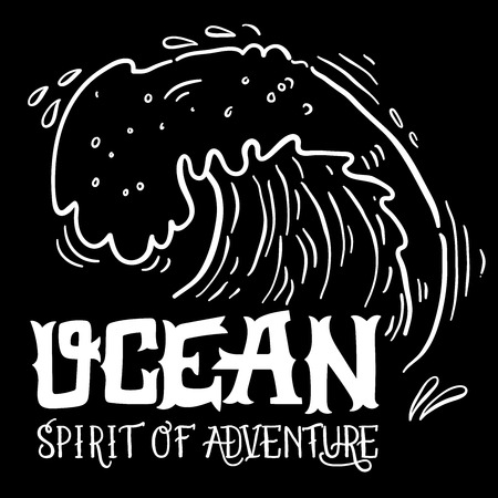 vintage wave: Ocean. Spirit of adventure. Hand drawn nautical vintage label with a big wave and hand lettering. This illustration can be used as a print on T-shirts and bags.