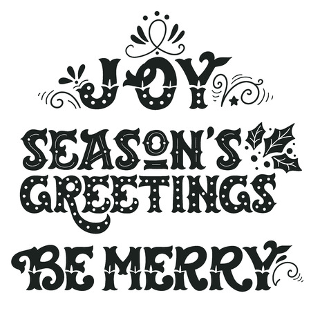 season's greeting: Joy. Seasons greetings. Be merry. Collection of hand drawn winter holiday sayings. Christmas lettering with decorative design elements for greeting cards, posters and prints.