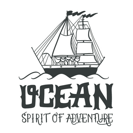 Ocean. Spirit of adventure. Hand drawn nautical vintage label with a sailng yacht and lettering. 向量圖像