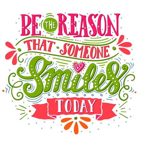 Be the reason that someone smiles today. Inspirational quote. 向量圖像