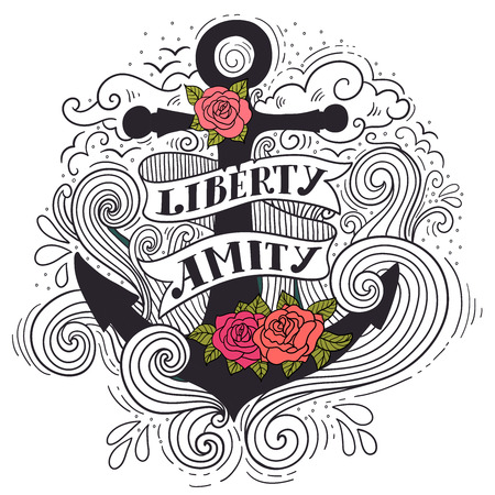 Liberty and Amity. Hand drawn nautical vintage label with an anchor, roses, lettering, clouds and waves.