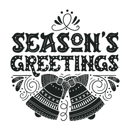 season's greeting: Seasons greetings. Hand drawn winter holiday image. Lettering with ornate Christmas bells and decorative design elements. This illustration can be used as a greeting card, poster or print.