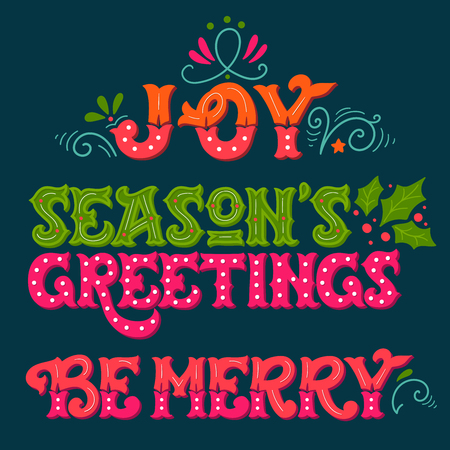 sayings: Joy. Seasons greetings. Be merry. Collection of hand drawn winter holiday sayings. Christmas lettering with decorative design elements for greeting cards, posters and prints.