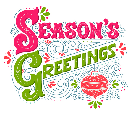season's greeting: Seasons greetings. Hand drawn winter holiday illustration. Lettering with a Christmas ball and decorative design elements. This image can be used as a greeting card, poster or print.