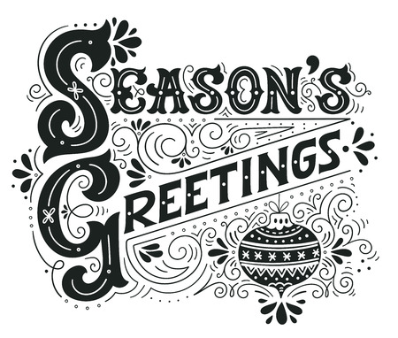 Seasons greetings. Hand drawn winter holiday drawing. Lettering with a Christmas ball and decorative design elements. This illustration can be used as a greeting card, poster or print.