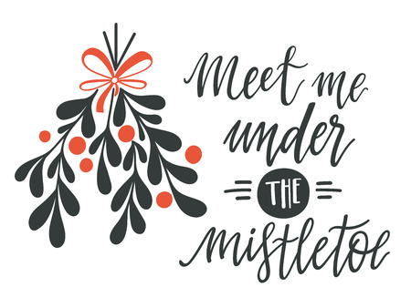 Meet me under the mistletoe. Christmas handlettering with decorative design elements. This illustration can be used as a greeting card, poster or print. Vectores