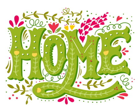 Home. Hand drawn vintage illustration with hand-lettering and decoration elements. This illustration can be used as a print on t-shirts and bags, doormats, stationary or poster.