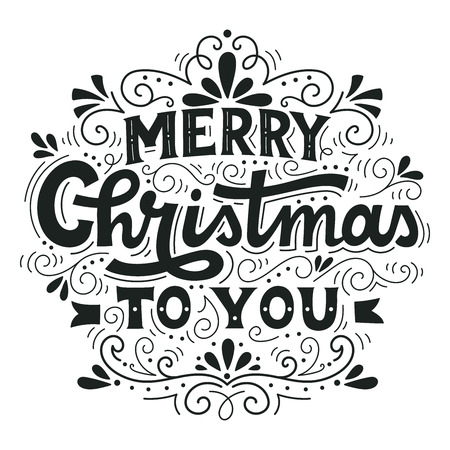 Merry Christmas to you. Hand drawn winter holiday image. Christmas lettering with decorative design elements. This illustration can be used as a greeting card, poster or print.