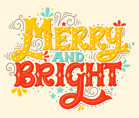 Merry and bright. Colorful hand drawn winter holiday saying. Christmas lettering with decorative design elements. This illustration can be used as a greeting card, poster or print. 向量圖像