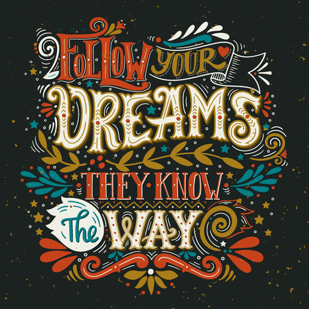 Follow your dreams. They know the way. Inspirational quote. Hand drawn vintage illustration with hand-lettering and decoration elements. This illustration can be used as a print on t-shirts and bags, stationary or poster. 向量圖像