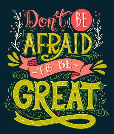 Dont be afraid to be great. Inspirational motivational quote. Hand drawn vintage illustration with lettering. This illustration can be used as a print on t-shirts, bags or as a poster. 向量圖像