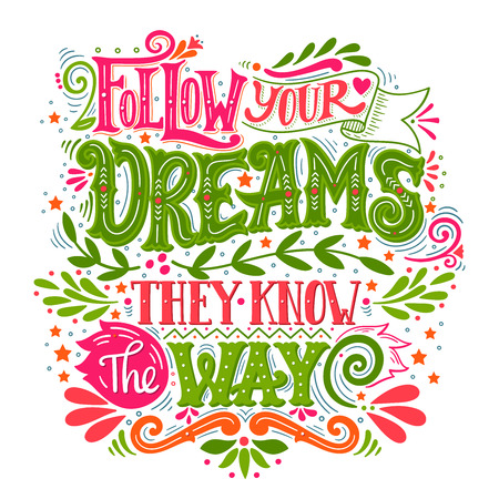 Follow your dreams. They know the way. Inspirational quote. Hand drawn vintage illustration with hand-lettering and decoration elements. This illustration can be used as a print on t-shirts and bags, stationary or poster. 版權商用圖片