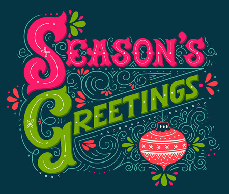 Seasons greetings. Hand drawn winter holiday illustration. Lettering with a Christmas ball and decorative design elements. This image can be used as a greeting card, poster or print.