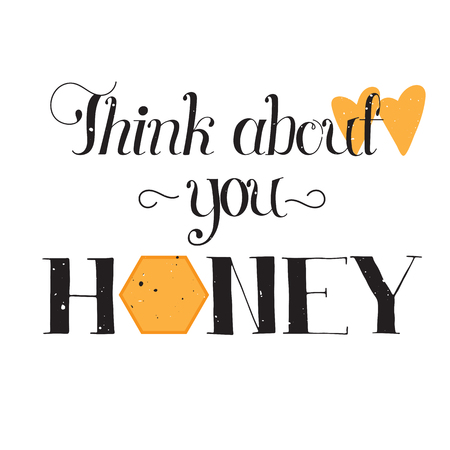 about you: Vector hand drawn lettering. Romantic phrase Think about you honey, black on white background, for greeting card, logo, badge and other designs. Retro vintage style calligraphy. Illustration