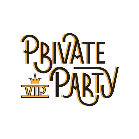 event party: Vector hand drawn lettering on white background. Retro style calligraphy for vip party, private event. For invitation card, ticket, badge, print, poster, party promotion design.
