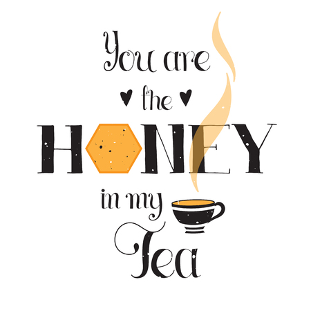 wedding day: Vector hand drawn lettering. Romantic phrase You are the Honey in my Tea, black on white background. Calligraphy for greeting card, logo, badge and other designs. Retro vintage style calligraphy.