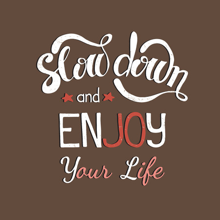 slow down: Vector hand drawn inspirational colored lettering. Slow down and enjoy your life. Motivational lettered sketch style phrase for poster print, greeting cards, t-shirts design.