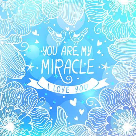 milagre: cartão bonito com flores surpreendentes sobre um fundo azul com texto - você é meu milagre