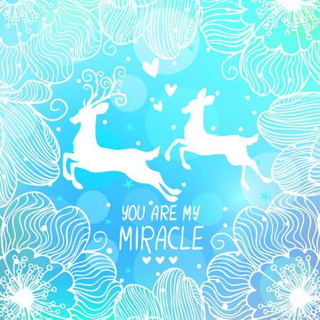 miracle: beautiful card with amazing deer on a blue background with text - you are my miracle