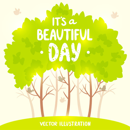 sample environment: Simple and beautiful card with green trees with sample inspirational words - its a beautiful day Illustration