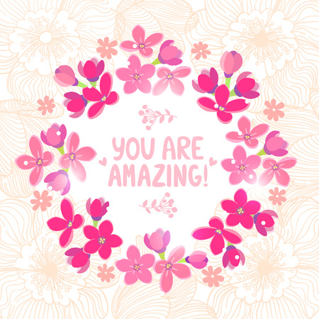 amazing wallpaper: Stylish beautiful floral wreath with text you are amazing. Vector illustration