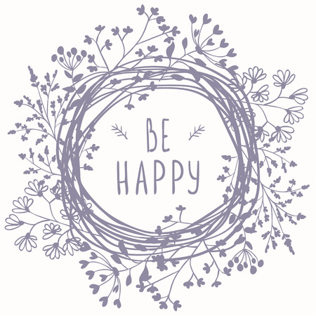be happy: Stylish beautiful wild flowers wreath with text - be happy Illustration