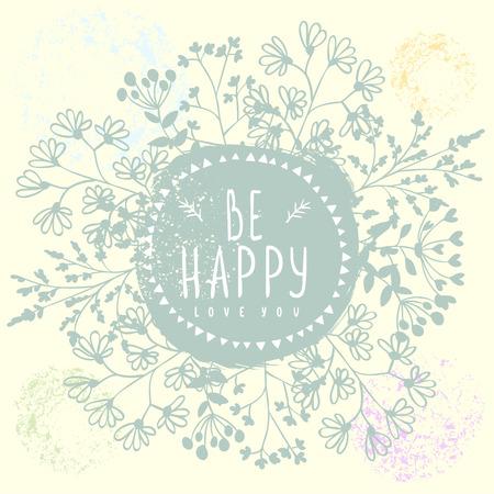 Stilvoller schöner wilder Blumenkranz mit Text - sei glücklich