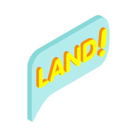 dialog baloon: Land speech bubble isometric 3d icon on a white background Illustration