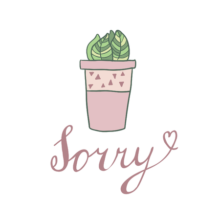 compassionate: Sorry vector card with cute hoseplant