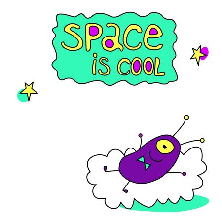 Cute funny alien. Design element, card, background, icon on the theme of UFO, space. Doodles vector color illustration. Space is cool - lettering.